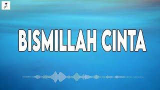 LIRIK | BISMILLAH CINTA - LESTI KEJORA ft UNGU | TAMI AULIA