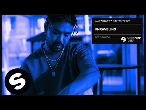 Wax Motif ft. Kaelyn Behr - Unraveling (Official Audio)