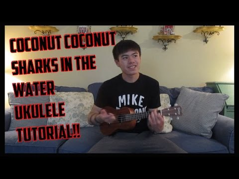 Coconut Coconut Sharks In The Water Ukulele Tutorial Youtube