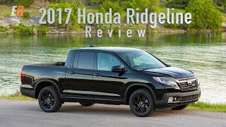 2017 Honda Ridgeline Review - Is it Better than the Tacoma or Colorado?