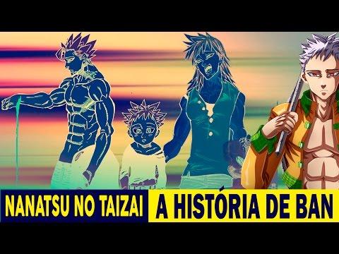 Nanatsu No Taizai (Os Sete Pecado Capitais) A História de Ban (Parte 1)