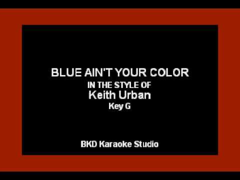 Blue Ain't Your Color (In the Style of...