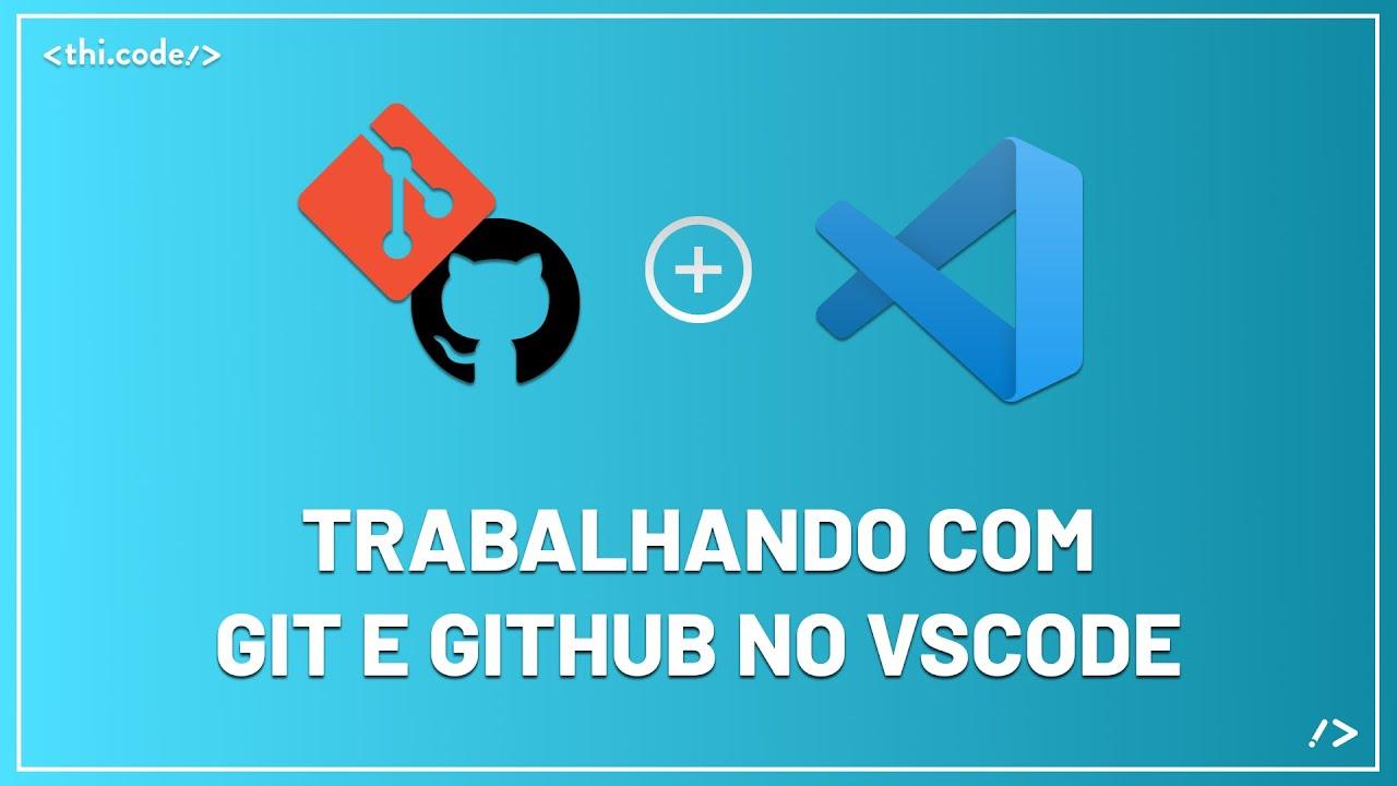 Como trabalhar com Git e GitHub no VsCode | Tutorial