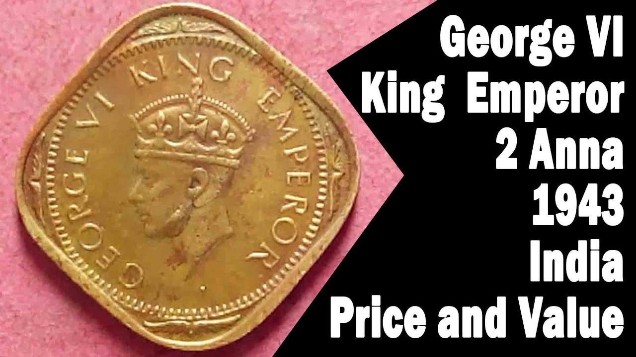 1943 India 1 Anna Coins: World