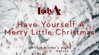Lady A - Have Yourself A Merry Little Christmas (Audio) YouTube Videos