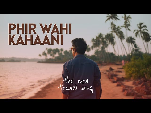 🎵 The New Travel Song! PHIR WAHI KAHANI - GOA | Sharat Sinha