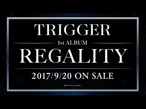 新曲発表+MV一部先行公開!TRIGGER 1st ALBUM [REGALITY]