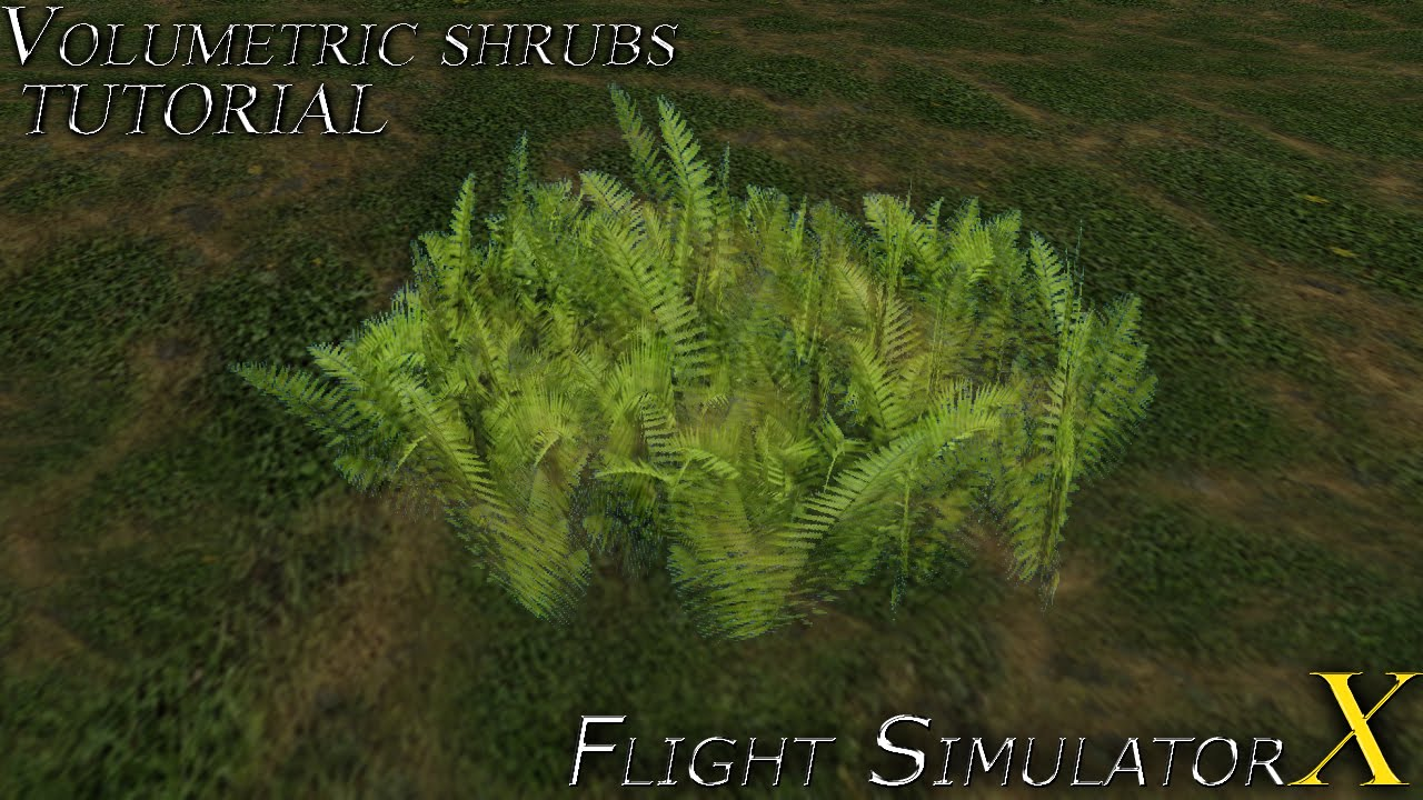 Volumetric shrubs FSX Tutorial