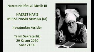 Halifet-ul-Mesih III Hz. Hafız Mirza Nasır Ahmed'in ra hayatından kesitler