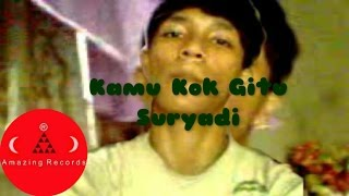 Suryadi - Kamu Kok Gitu | Official Music Video Mp3