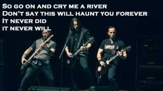 Cry A River by Alter Bridge (With Lyrics)