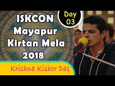 ISKCON Mayapur Kirtan Mela 2018 - Day 3 Kirtan - Krishna Kishor Das