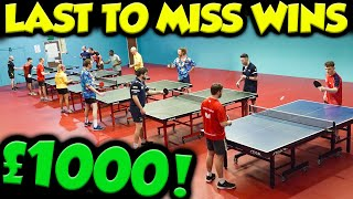 LAST TO MISS WINS £1000 | Table Tennis Challenge