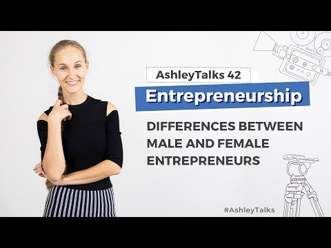 Differences Between Male and Female Entrepreneurs - Ashley Talks 42