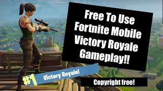 Free To Use Fortnite Mobile Victory Royale Gameplay!! (No Copyright) (Read Description)