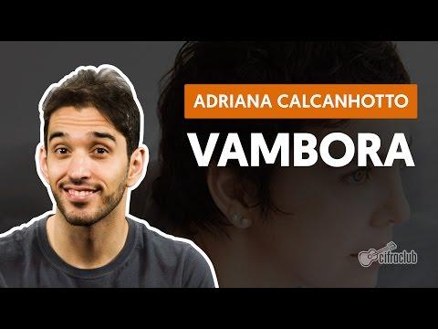 Vambora - Adriana Calcanhotto (aula De Violão Completa)