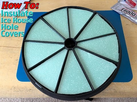 How To: Insulate Ice House Hole Covers-Cheap DIY