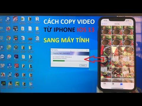 Cách Copy Video Từ IPhone IOS 13 Sang Máy Tính