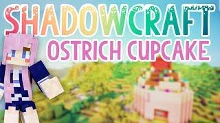 Ostrich Cupcake | Shadowcraft 2.0 | Ep. 29