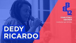Território Kehinde com Dedy Ricardo - Mesa 6 - Vídeo 2/3