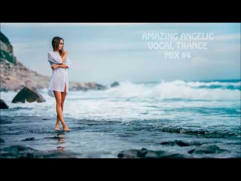 AMAZING ANGELIC VOCAL TRANCE MIX #4