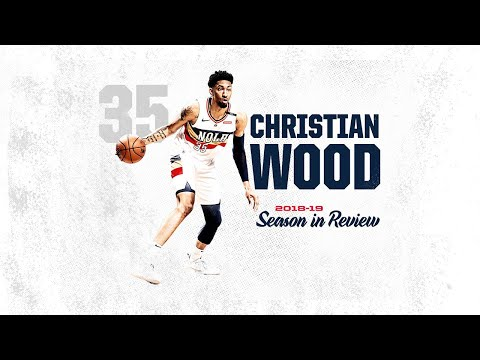 christian-wood-season-in-review- -2018-19-pelicans-highlights