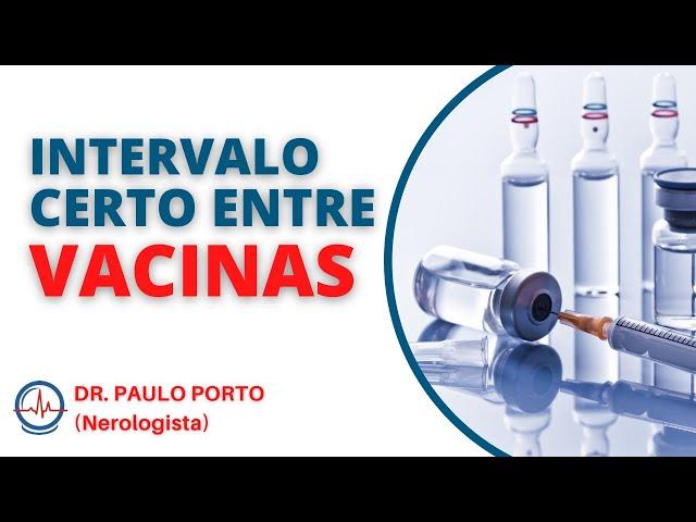 INTERVALO entre DOSES de VACINAS | INTERVALO VACINA Dr. Paulo Porto #intervalodosesvacina