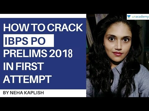 IBPS PO 2018 Prelims - How To Crack It In The First Attempt By Neha Kaplish