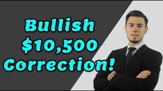 BITCOIN $10,500 Bullish Correction - PRICE PREDICTION Today News