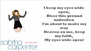 Sabrina Carpenter - Eyes Wide Open Lyrics { Correct & Not Speeded Up !!! }