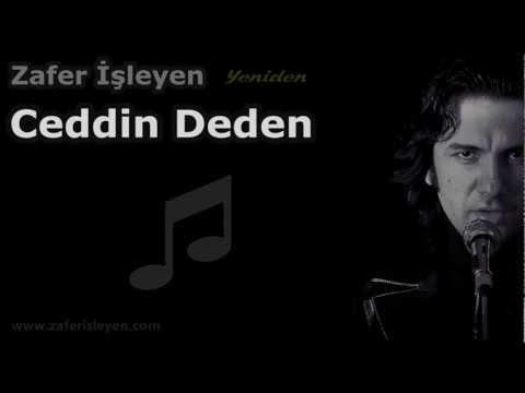 Ceddin Deden (Zafer İşleyen)