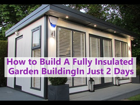 How to build a fully insulated Garden Room in just 2-Days