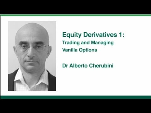 Equity Derivatives 1: Trading and Managing Vanilla Options