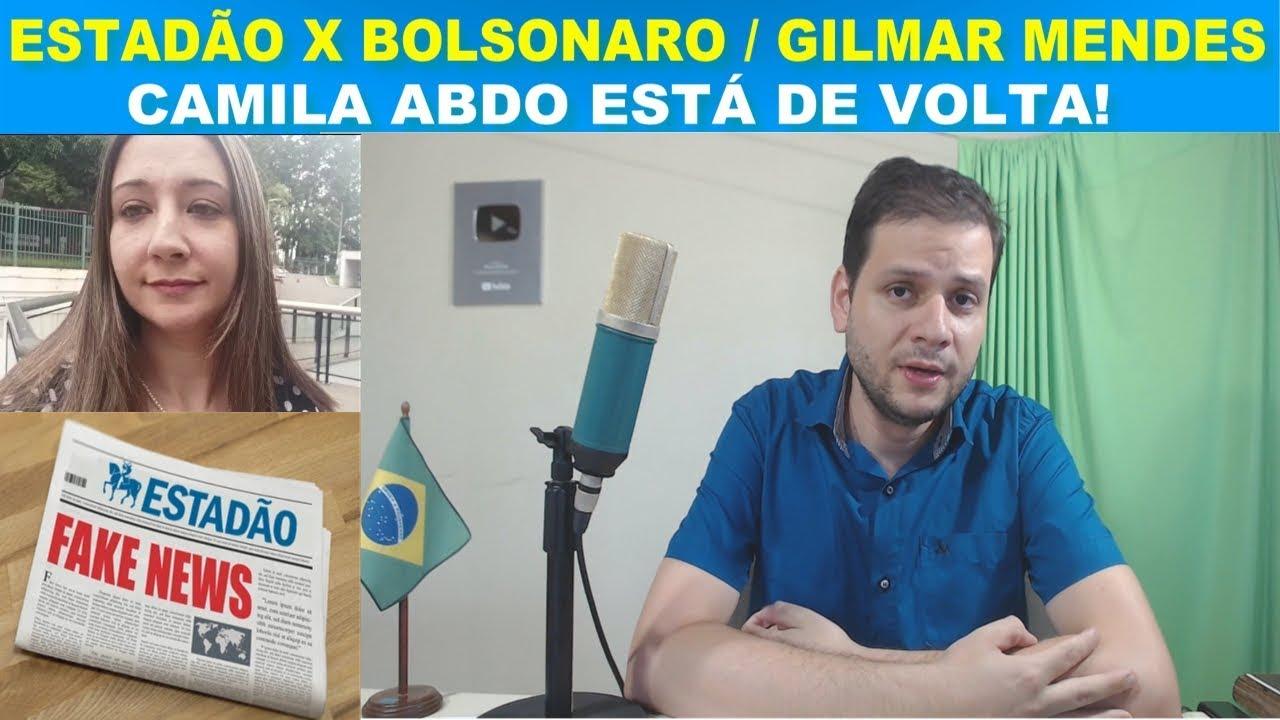 Estadão X Bolsonaro / Camila Abdo / O Paraíso de Gilmar Mendes (Lisboa)