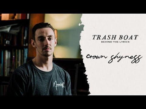 Trash Boat - Behind The Lyrics: Crown Shyness