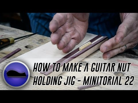 How to Make a Guitar Nut Holding Jig