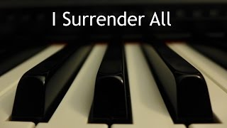 I Surrender All - piano instrumental hymn with lyrics