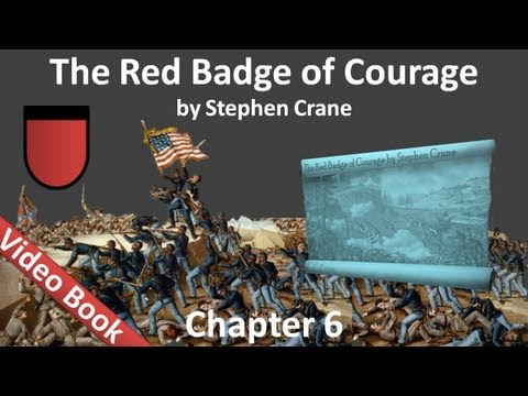 Chapter 06 - The Red Badge of Courage by Stephen Crane