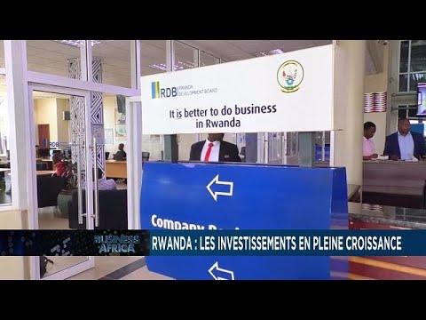 Investment in Rwanda hits $2 billion [Business Africa]