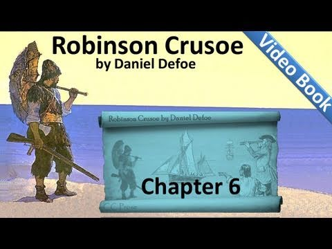 Chapter 06 - The Life and Adventures of Robinson...