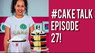 #CakeTalk Episode 27