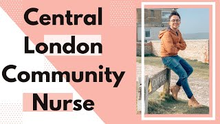 Community Nurse Central London. Filipino UK Nurse Mikoy. Why you should work as a community nurse