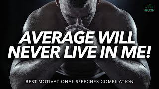 The Best Motivational Video Speeches Compilation (INTENSE EDITION)