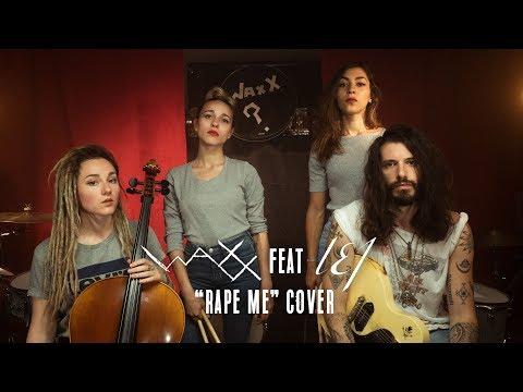 Rape Me (Nirvana Cover) - Waxx feat L.E.J thumbnail