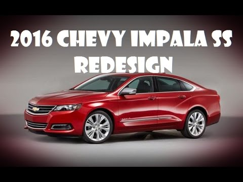 2016 chevy impala ss redesign interior and exterior youtube. Black Bedroom Furniture Sets. Home Design Ideas