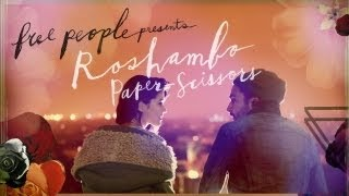 Free People Presents | Roshambo: Paper-Scissors ft. Christopher Abbott