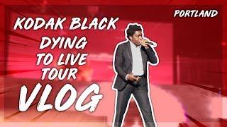 KODAK BLACK VLOG PORTLAND, OR DYING TO LIVE TOUR