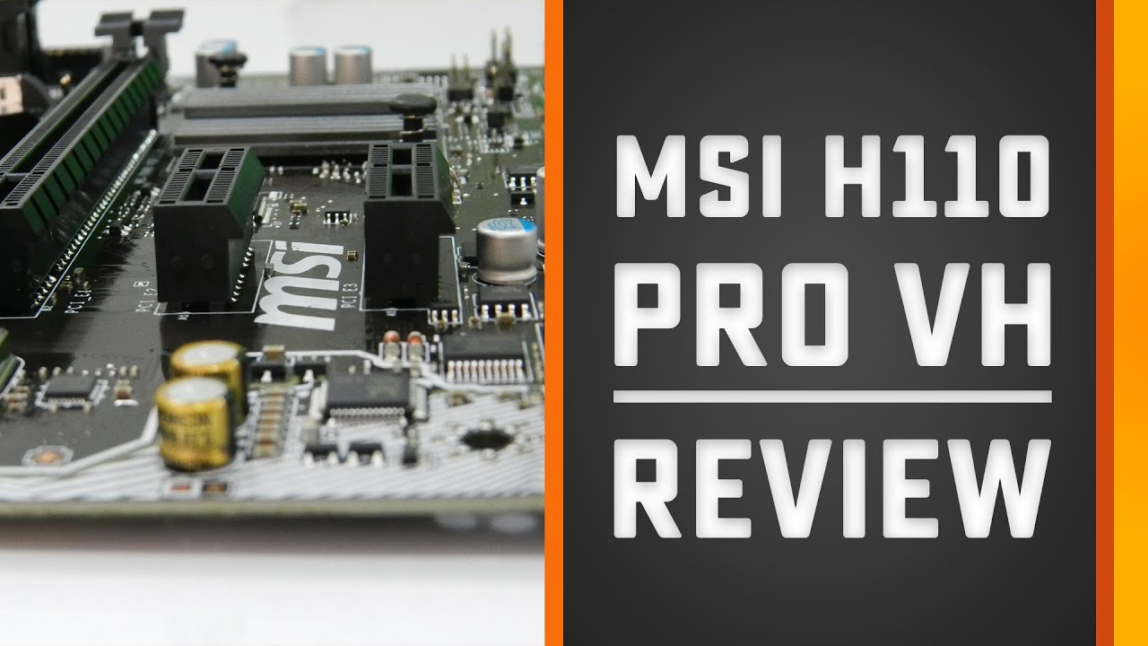 MSI H110M PRO VH Motherboard Review: For Skylake ...