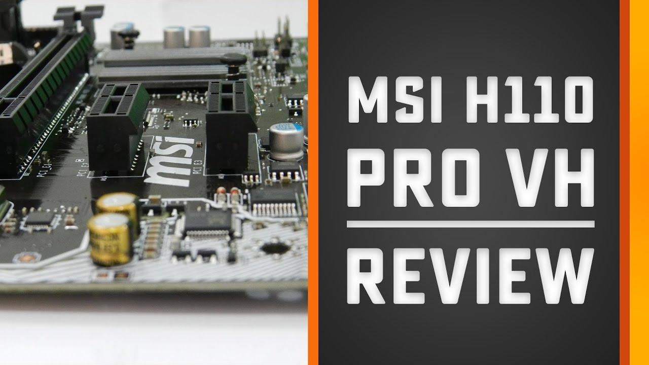 MSI H110M PRO VH Motherboard Review: For Skylake Processors, DDR4 RAM,  Gigabit LAN, XMP RAM Profiles
