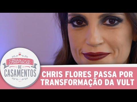 Chris Flores Passa Por Transformação Com Make Vult   Fábrica De Casamentos (18/03/17)